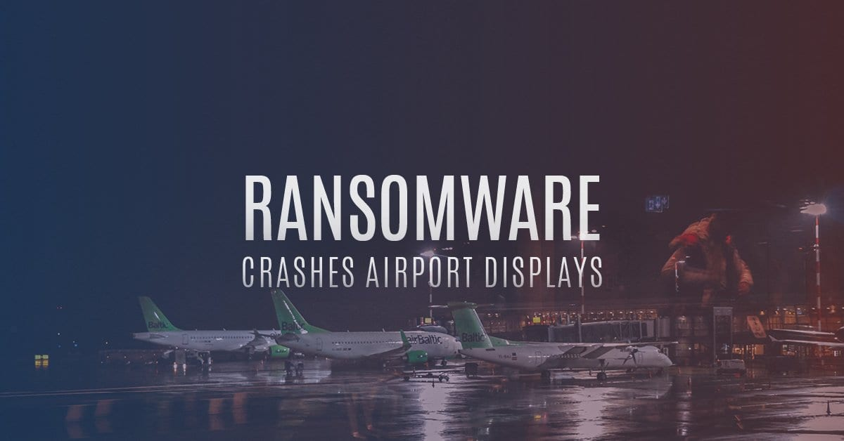 Ransomware Crashes Airport Displays Cloud Management Suite