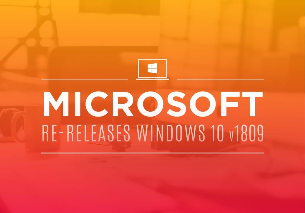 Microsoft Re-Releases Windows 10 v1809